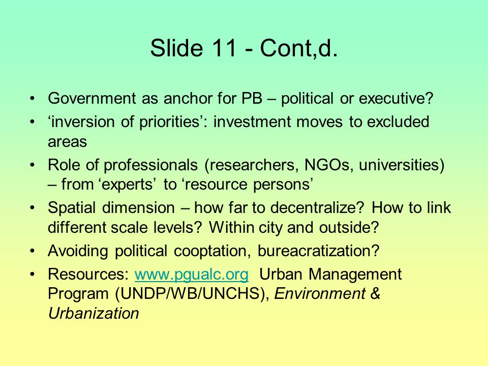 Slide 11 - Cont,d.Government as anchor for PB – political or executive.