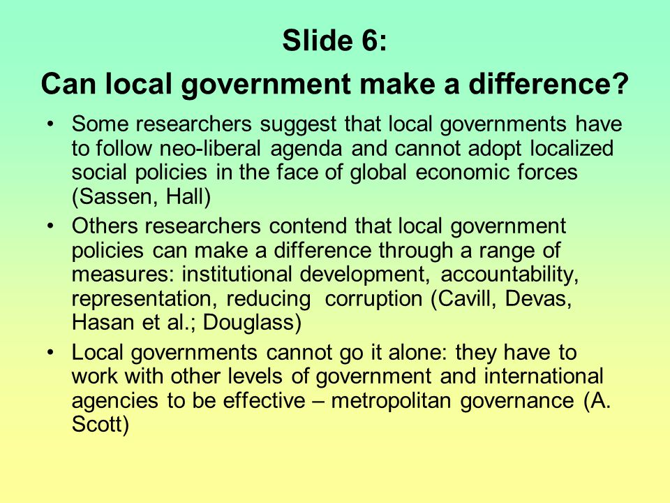 Slide 6: Can local government make a difference.