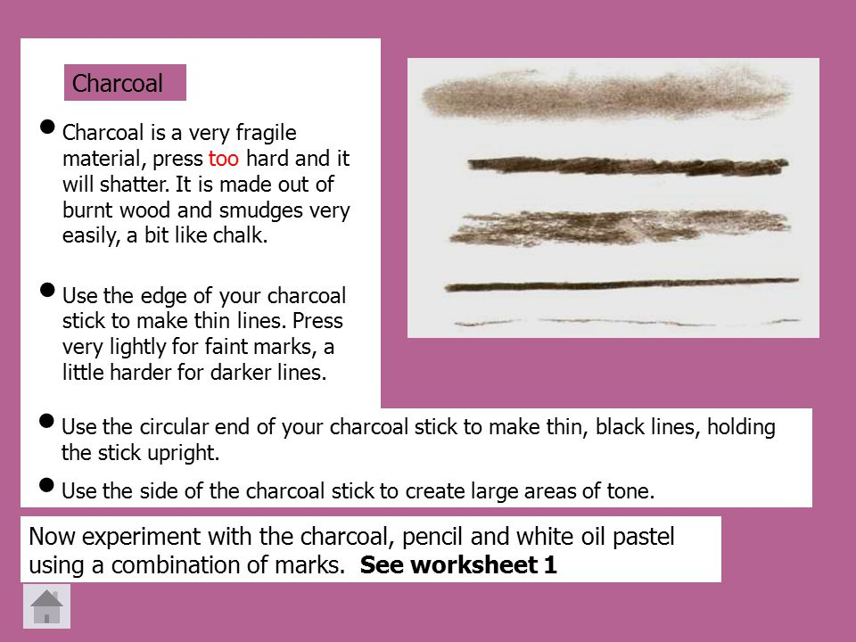 Charcoal is a very fragile material, press too hard and it will shatter.