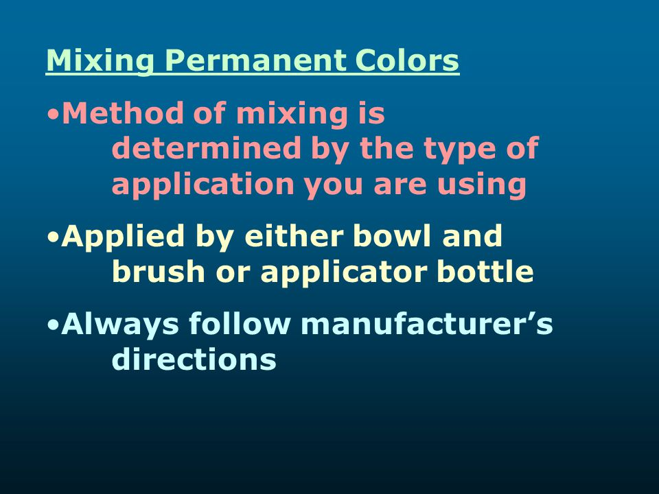 Mixing Permanent Colors: Method of mixing is determined by the type of application you are using Applied by either bowl and brush or applicator bottle