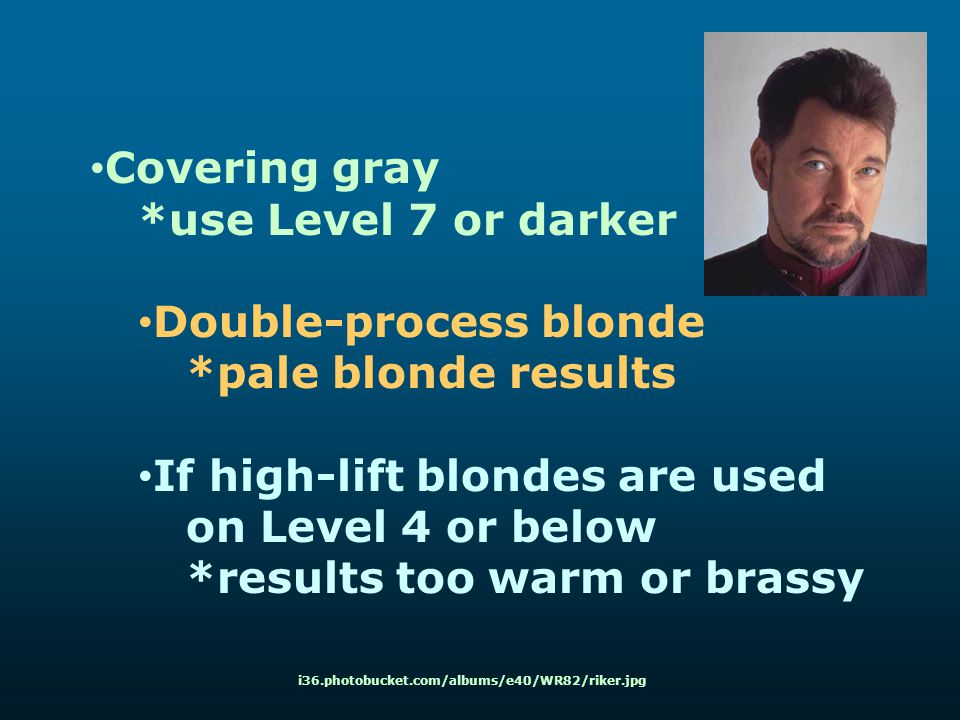 Covering gray *use Level 7 or darker Double-process blonde *pale blonde results If high-lift blondes are used on Level 4 or below *results too warm or