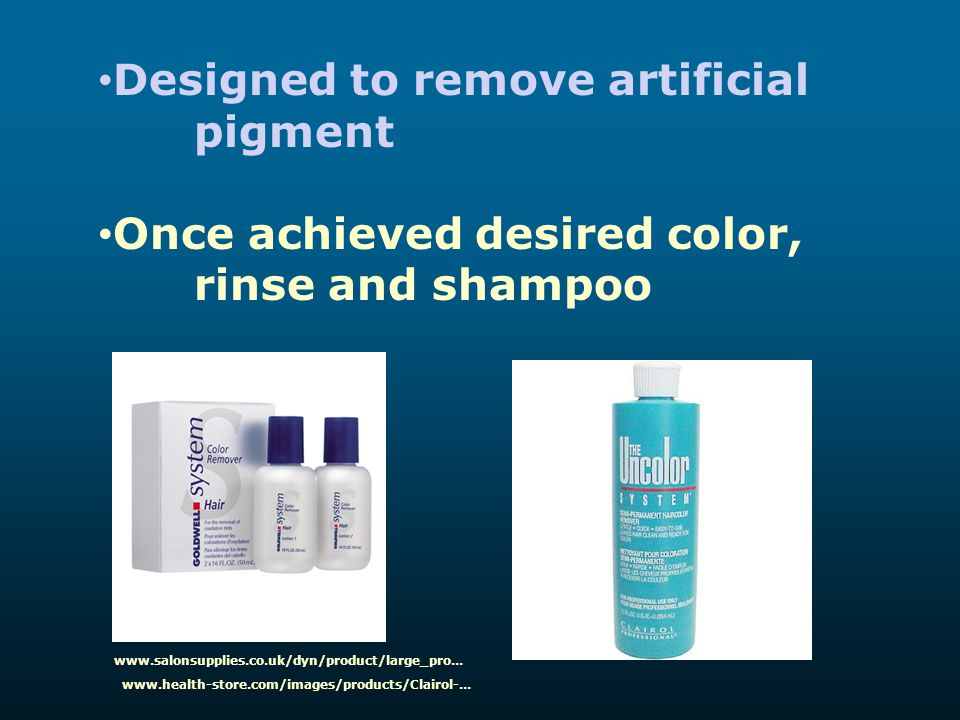 Designed to remove artificial pigment Once achieved desired color, rinse and shampoo www.health-store.com/images/products/Clairol-... www.salonsupplie
