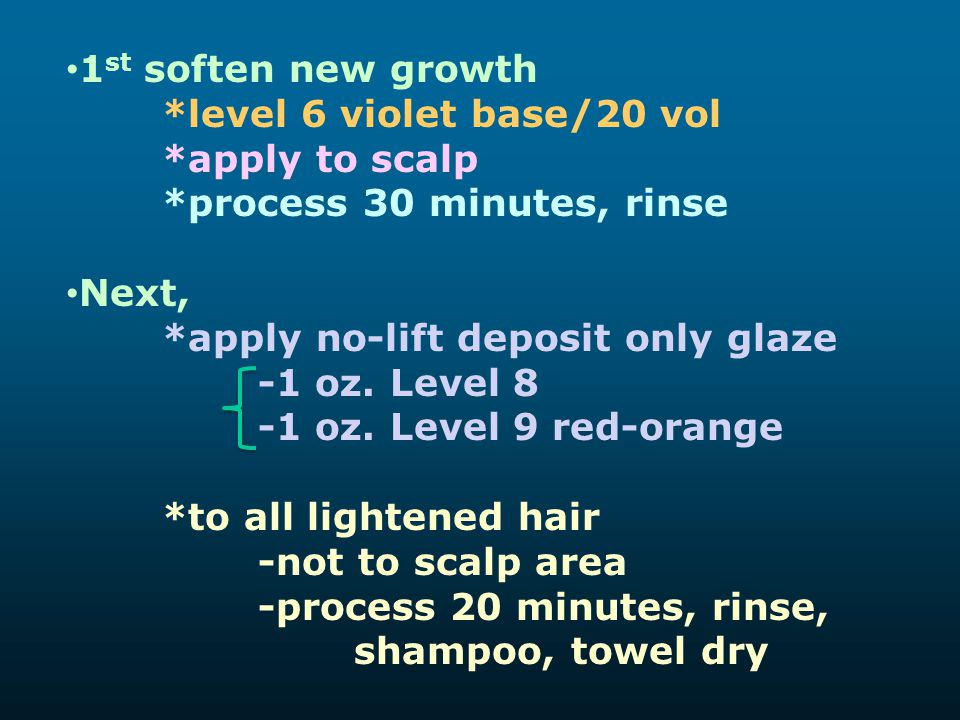 1 st soften new growth *level 6 violet base/20 vol *apply to scalp *process 30 minutes, rinse Next, *apply no-lift deposit only glaze -1 oz. Level 8 -