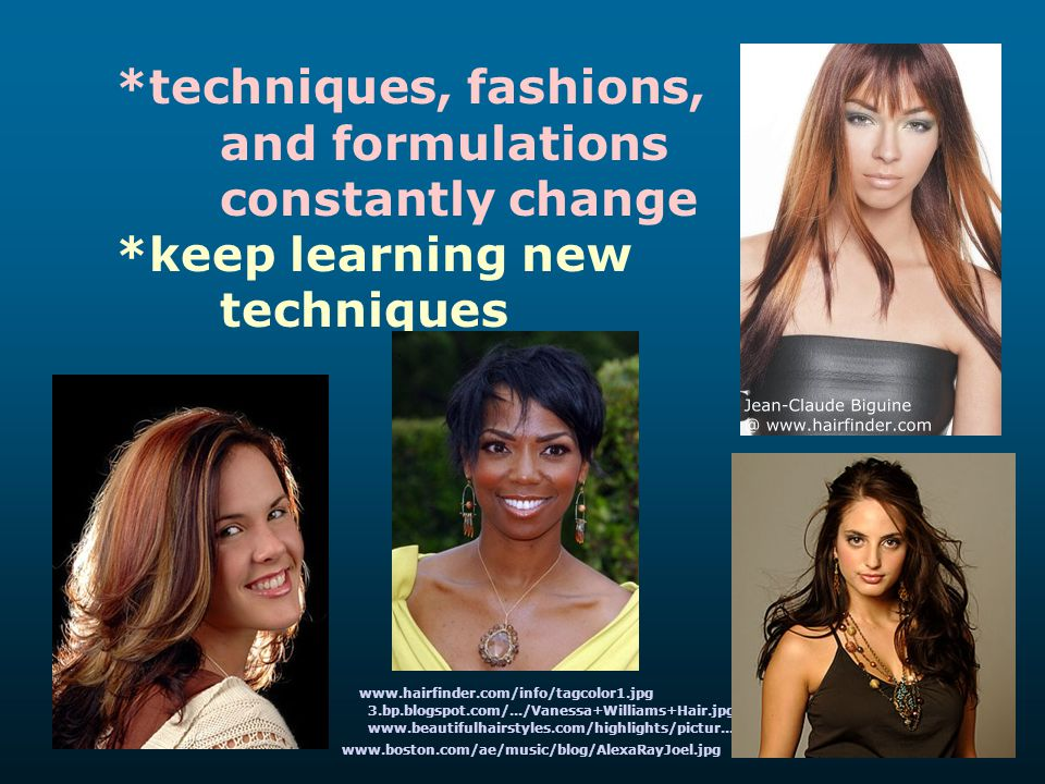 *techniques, fashions, and formulations constantly change *keep learning new techniques www.beautifulhairstyles.com/highlights/pictur... www.hairfinde