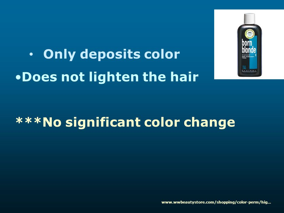 Only deposits color Does not lighten the hair ***No significant color change www.wwbeautystore.com/shopping/color-perm/hig...