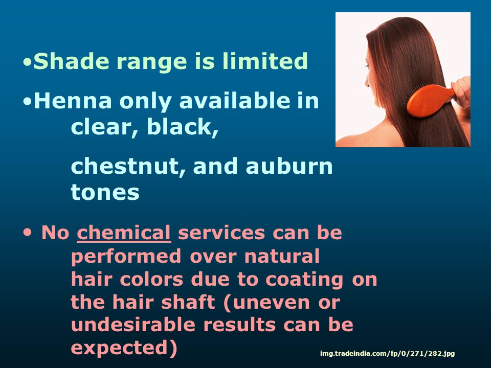 Shade range is limited Henna only available in clear, black, chestnut, and auburn tones No chemical services can be performed over natural hair colors