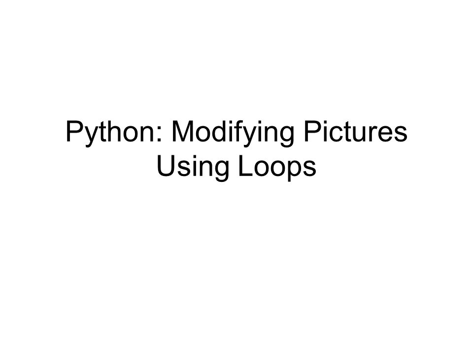 Python: Modifying Pictures Using Loops