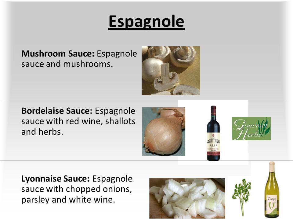 Espagnole Mushroom Sauce: Espagnole sauce and mushrooms.