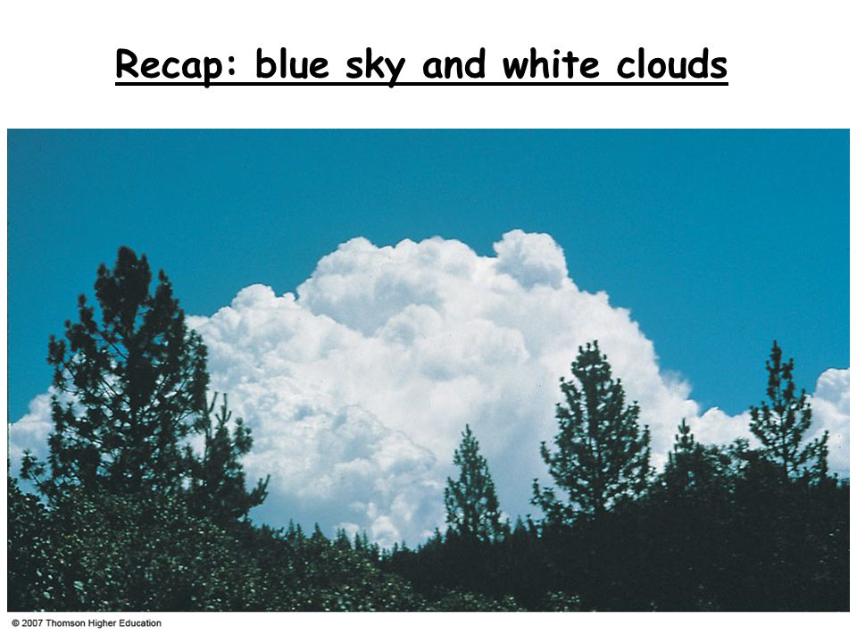 Recap: blue sky and white clouds