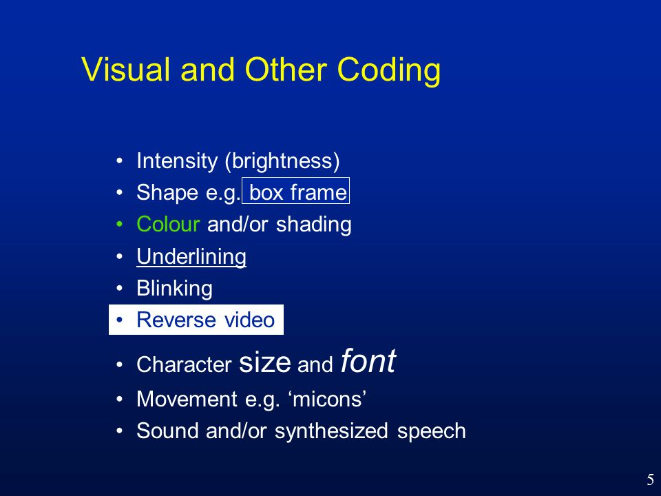 5 Visual and Other Coding Intensity (brightness) Shape e.g.