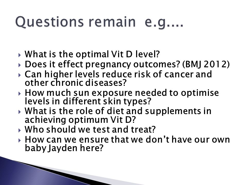  What is the optimal Vit D level.  Does it effect pregnancy outcomes.