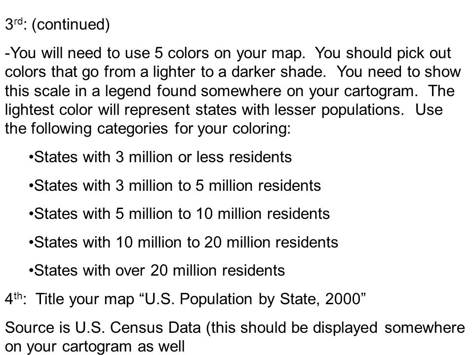 3 rd : (continued) -You will need to use 5 colors on your map.