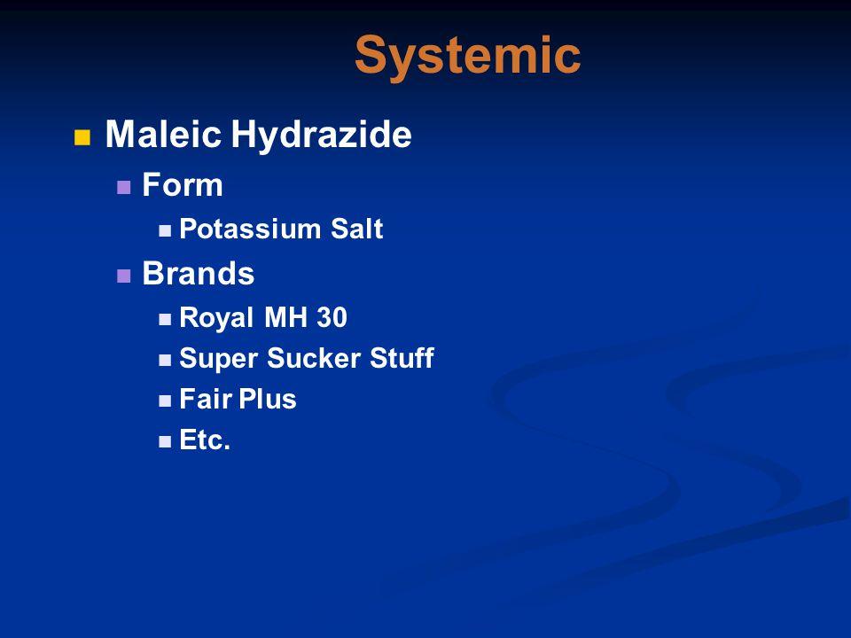 Systemic Maleic Hydrazide Form Potassium Salt Brands Royal MH 30 Super Sucker Stuff Fair Plus Etc.