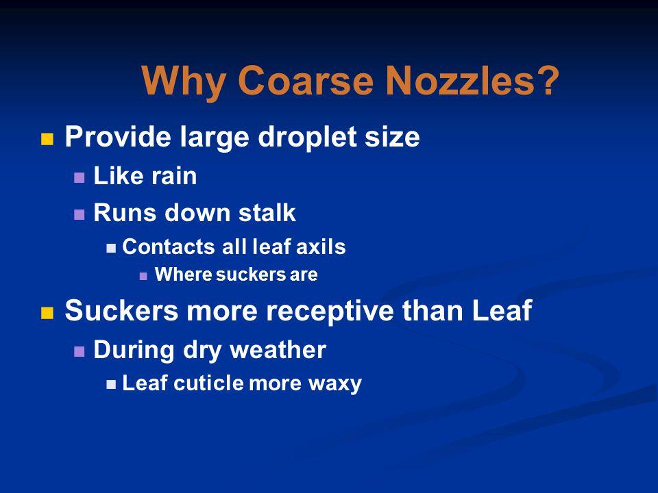 Why Coarse Nozzles.