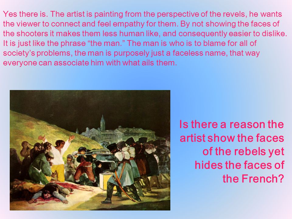 Is there a reason the artist show the faces of the rebels yet hides the faces of the French.