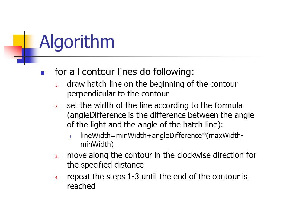 Algorithm for all contour lines do following: 1.