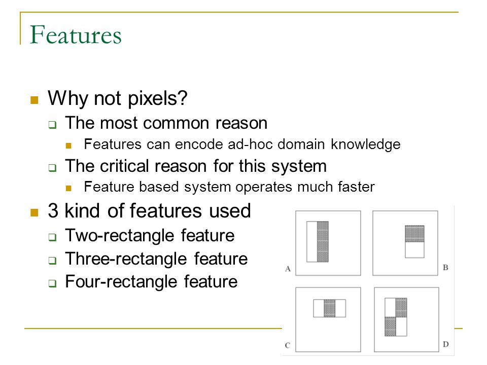 Features Why not pixels.