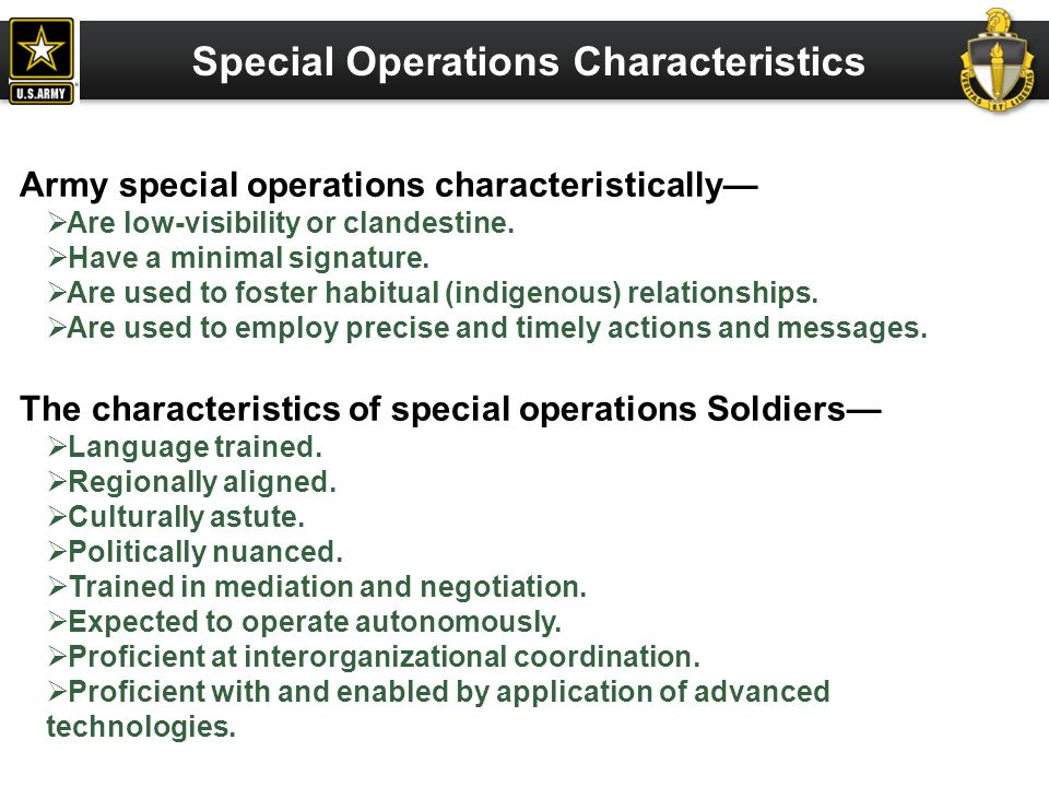 Special Operations Imperatives The special operations imperatives are the foundation for planning and executing special operations in concert with other forces, interagency partners, and foreign organizations.