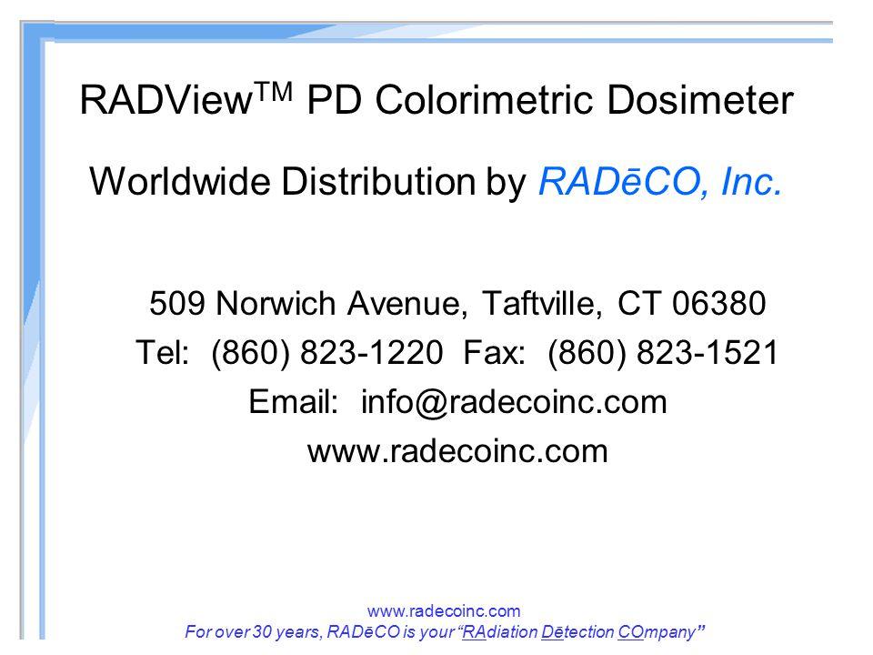 """www.radecoinc.com For over 30 years, RADēCO is your """"RAdiation Dētection COmpany"""" RADView TM PD Colorimetric Dosimeter Worldwide Distribution by RADēC"""