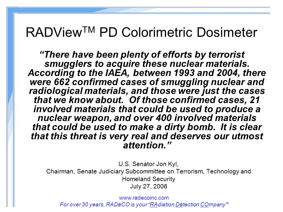"""www.radecoinc.com For over 30 years, RADēCO is your """"RAdiation Dētection COmpany"""" RADView TM PD Colorimetric Dosimeter """"There have been plenty of effo"""
