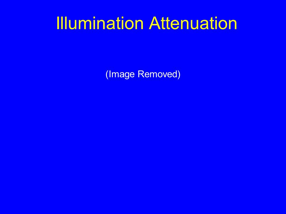 Illumination Attenuation (Image Removed)