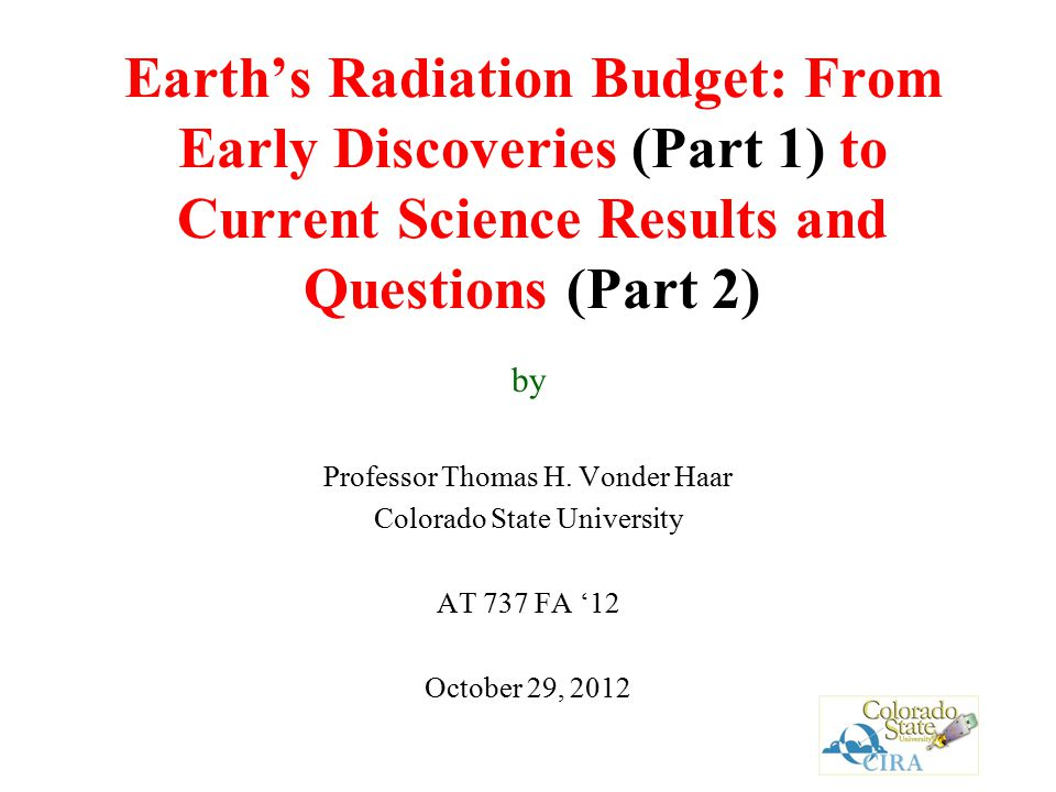 Earth's Radiation Budget: From Early Discoveries (Part 1) to Current Science Results and Questions (Part 2) by Professor Thomas H.