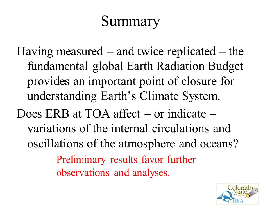 Having measured – and twice replicated – the fundamental global Earth Radiation Budget provides an important point of closure for understanding Earth's Climate System.