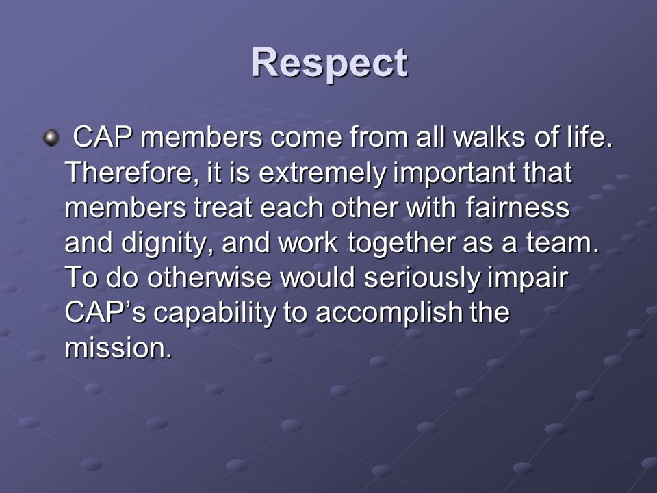Respect CAP members come from all walks of life.