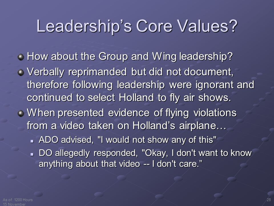 As of: 1200 Hours 15 November 2001 28 Leadership's Core Values.