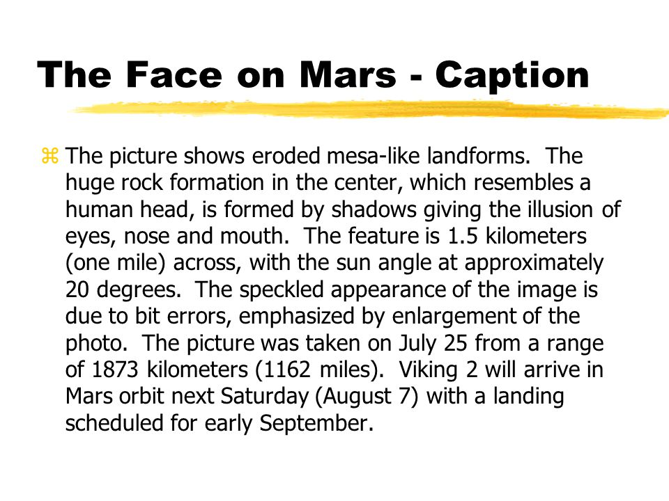 The Face on Mars - Caption zThe picture shows eroded mesa-like landforms.