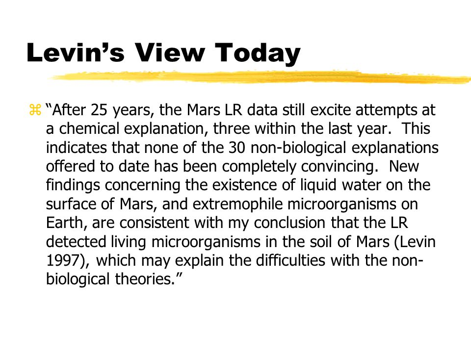 Levin's View Today z After 25 years, the Mars LR data still excite attempts at a chemical explanation, three within the last year.