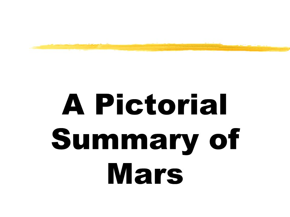 A Pictorial Summary of Mars