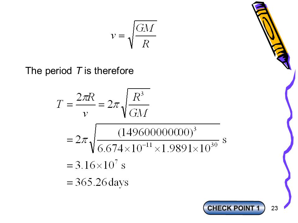 23 The period T is therefore