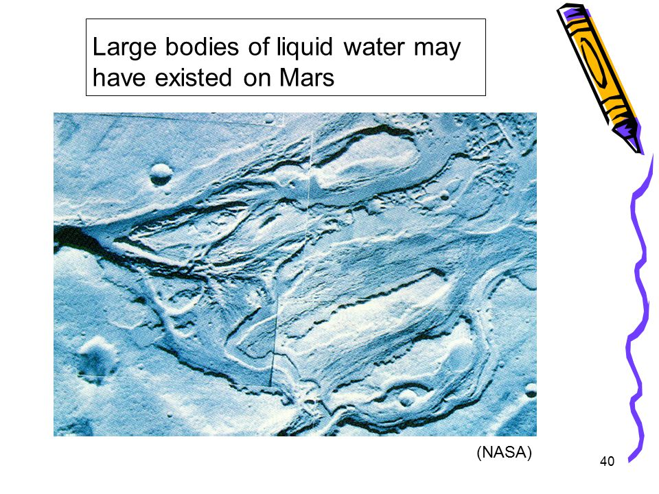 40 Large bodies of liquid water may have existed on Mars (NASA)