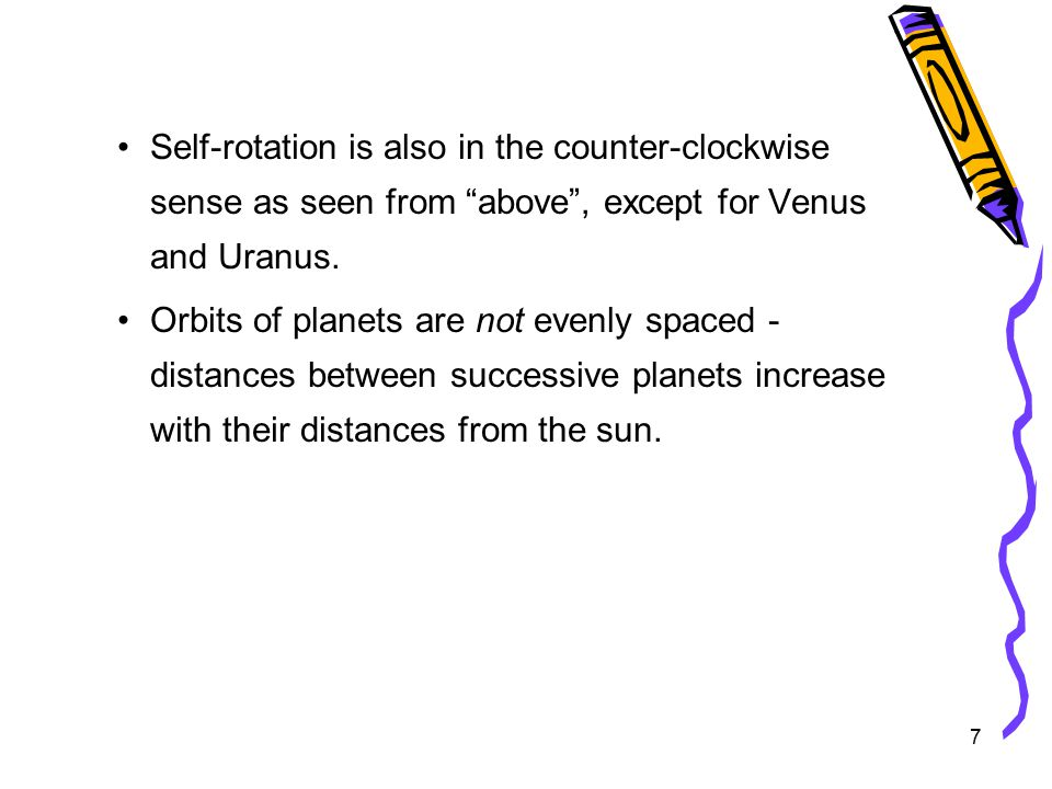 7 Self-rotation is also in the counter-clockwise sense as seen from above , except for Venus and Uranus.