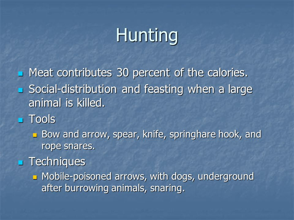 Hunting Meat contributes 30 percent of the calories.