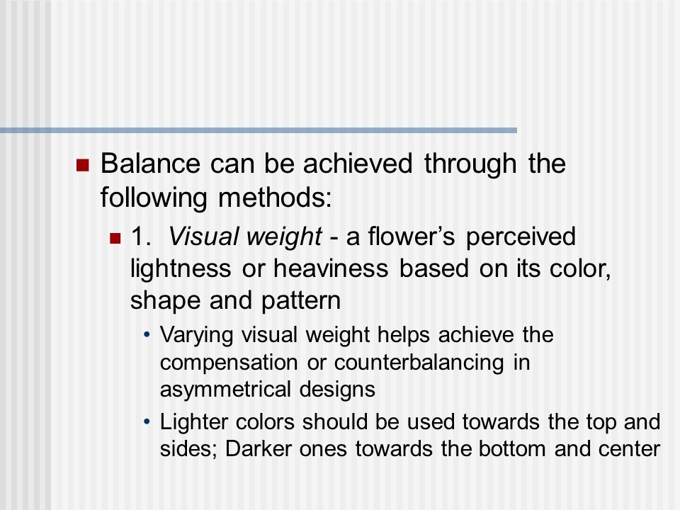Balance can be achieved through the following methods: 1.