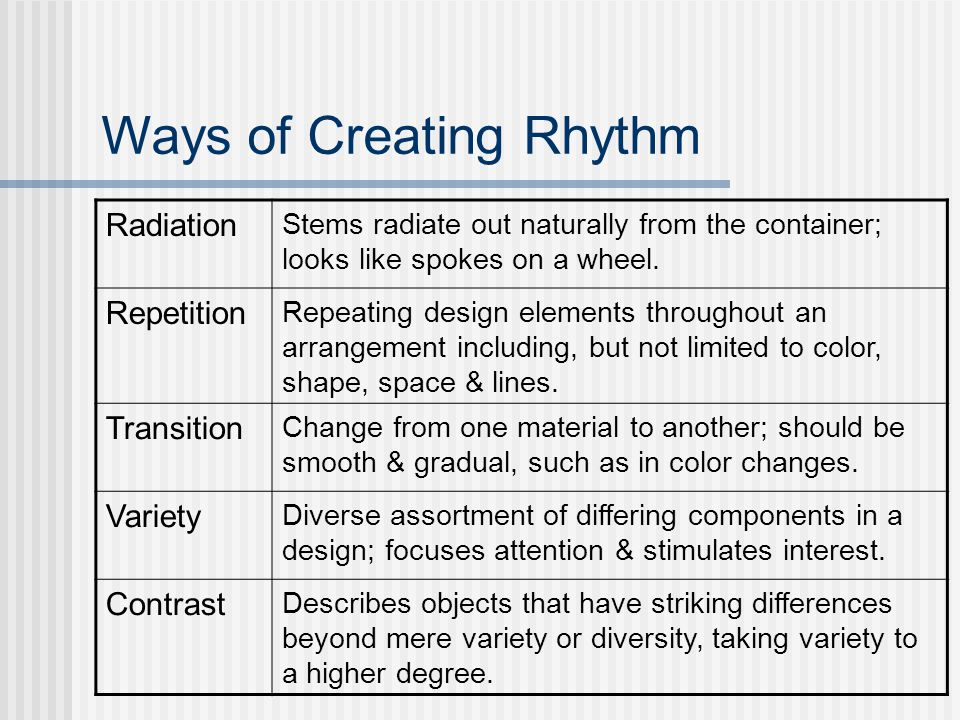 Ways of Creating Rhythm Radiation Stems radiate out naturally from the container; looks like spokes on a wheel.