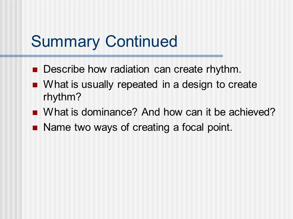 Summary Continued Describe how radiation can create rhythm.