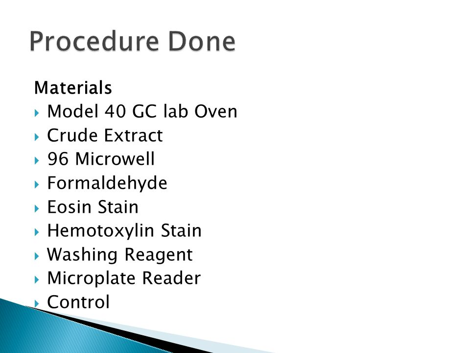 Materials  Model 40 GC lab Oven  Crude Extract  96 Microwell  Formaldehyde  Eosin Stain  Hemotoxylin Stain  Washing Reagent  Microplate Reader