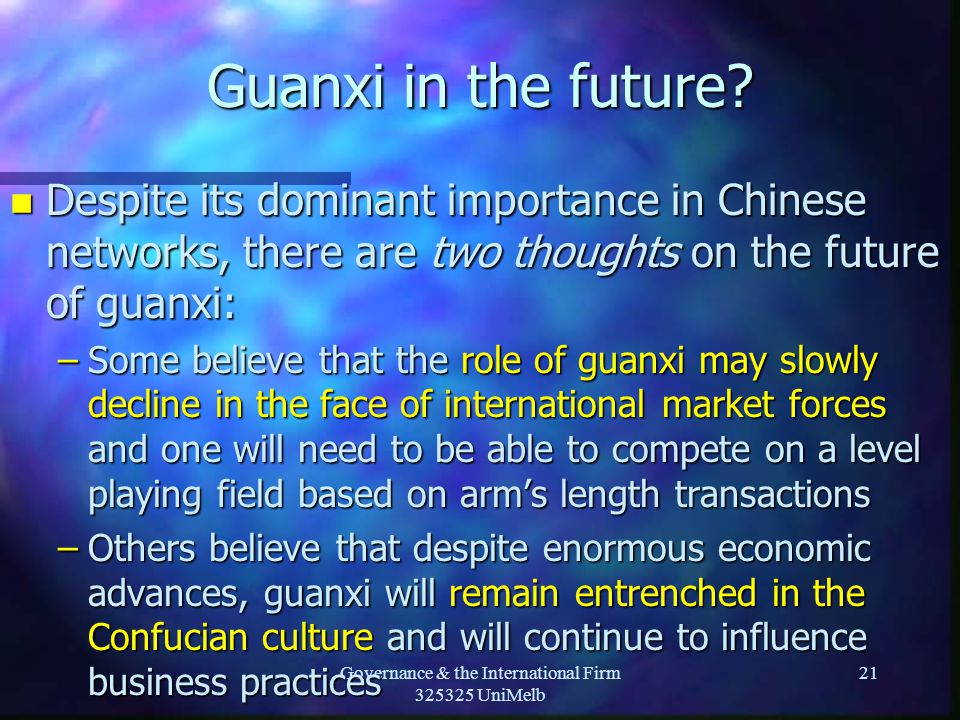 Governance & the International Firm 325325 UniMelb 21 Guanxi in the future.