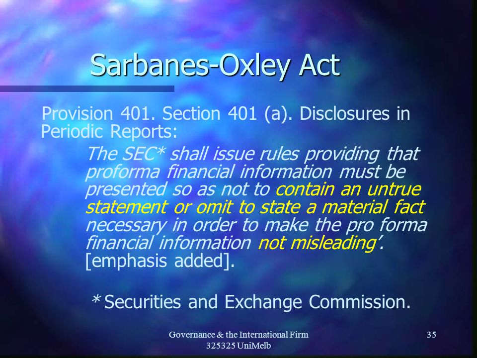 Governance & the International Firm 325325 UniMelb 35 Sarbanes-Oxley Act Provision 401.