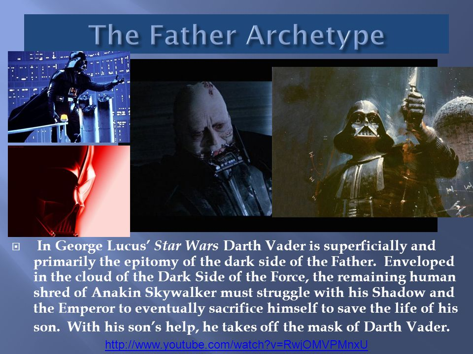  In George Lucus' Star Wars Darth Vader is superficially and primarily the epitomy of the dark side of the Father. Enveloped in the cloud of the Dark