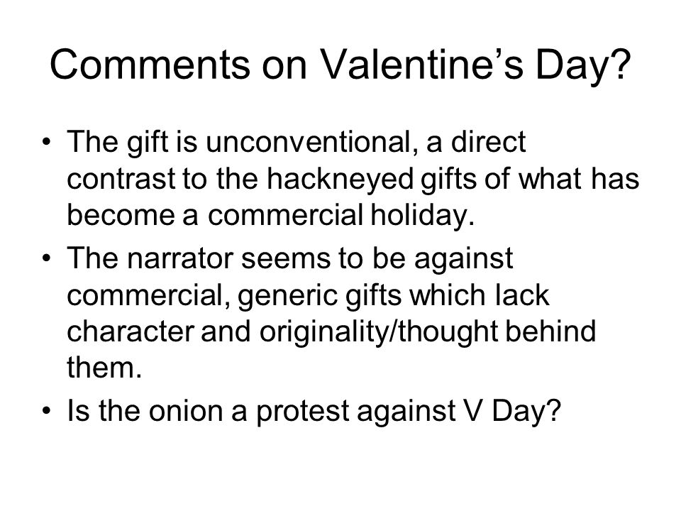 Comments on Valentine's Day.