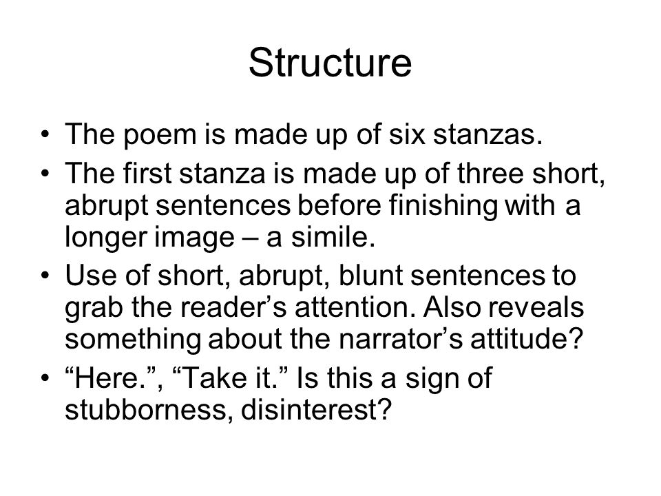Structure The poem is made up of six stanzas.