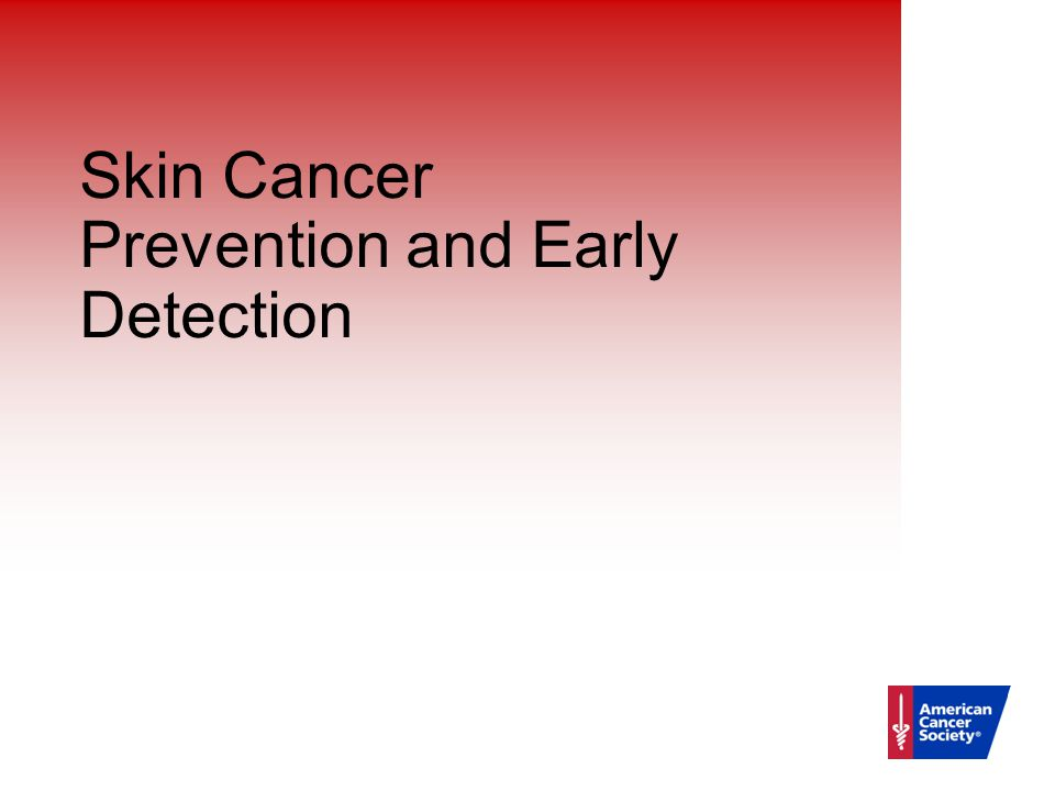 Skin Cancer Prevention and Early Detection