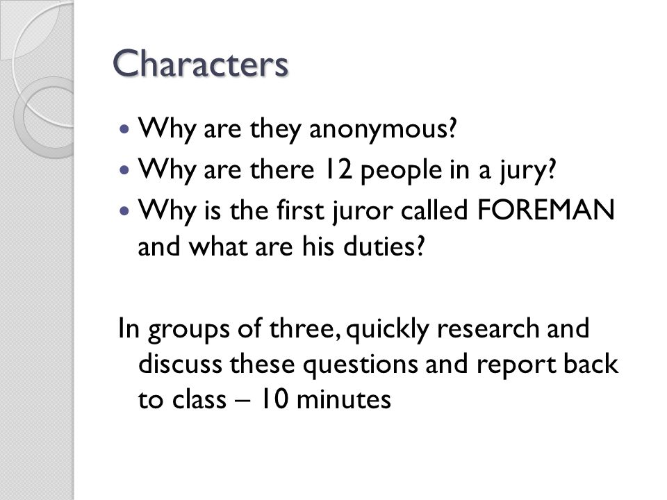 Characters Why are they anonymous.Why are there 12 people in a jury.