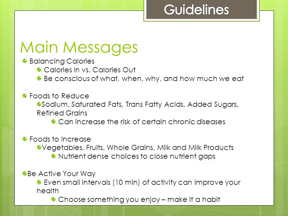 Main Messages Balancing Calories Calories In vs.