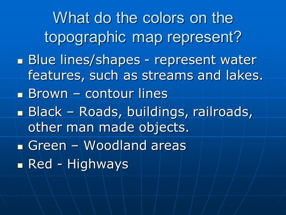 What do the colors on the topographic map represent? Blue lines/shapes - represent water features, such as streams and lakes. Blue lines/shapes - repr