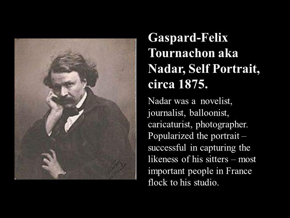 Gaspard-Felix Tournachon aka Nadar, Self Portrait, circa 1875.